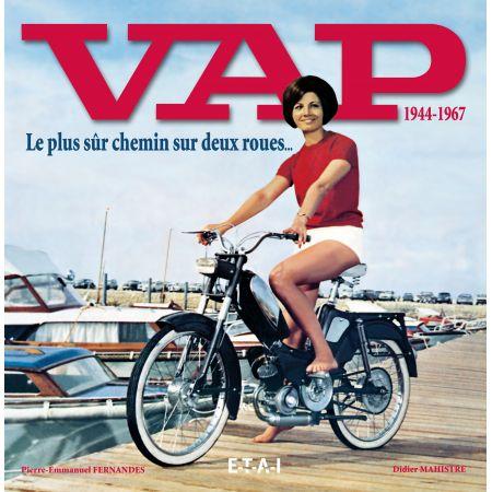 VAP 1944-1967, LE PLUS SUR CHEMIN SUR DEUX ROUES - livre