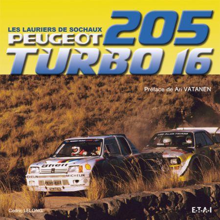 PEUGEOT 205 TURBO16, LES LAURIERS DE SOCHAUX  - livre
