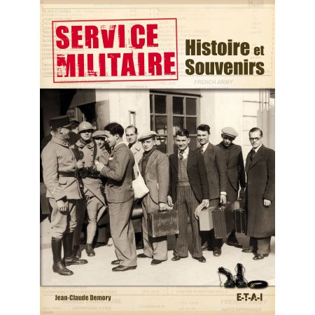 SERVICE MILITAIRE, HISTOIRE ET SOUVENIRS - livre