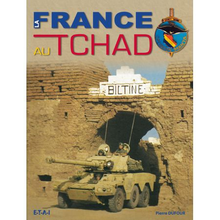 LA FRANCE AU TCHAD - livre