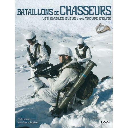 BATAILLONS DE CHASSEURS, LES DIABLES BLEUS - livre