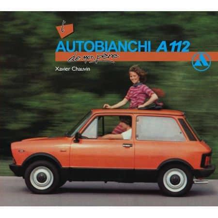 AUTOBIANCHI A112 DE MON PERE - livre