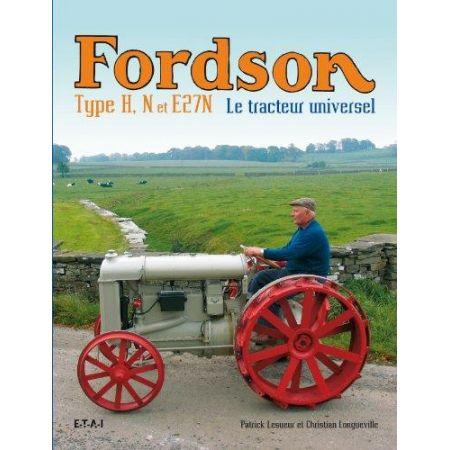 FORDSON TYPE F, N ET 27N, LE TRACTEUR UNIVERSEL - livre