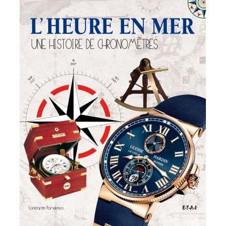 L'HEURE EN MER, UNE HISTOIRE DE CHRONOMÈTRES - livre