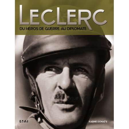 LECLERC, DU HEROS DE GUERRE AU DIPLOMATE - livre