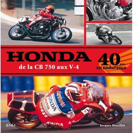 HONDA, DE LA CB 750 AUX V-4, 40 ANS EN ENDURANCE - livre