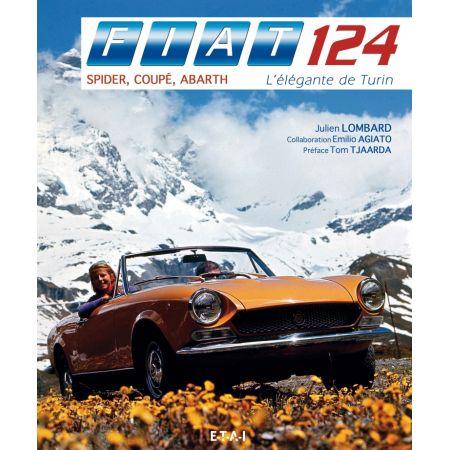 FIAT 124 SPIDER, COUPE, ABARTH, L'ELEGANTE DE TURIN - livre