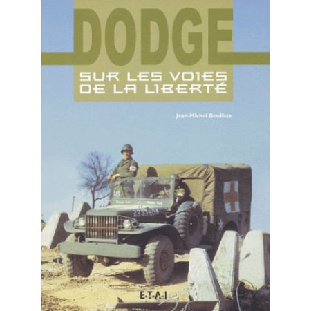 DODGE, SUR LES VOIES DE LA LIBERTE - livre
