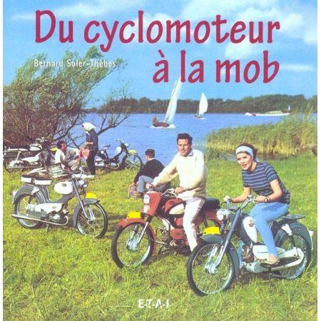 DU CYCLOMOTEUR A LA MOB - livre