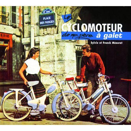 LE CYCLOMOTEUR A GALET DE MON PERE - livre