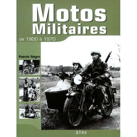 MOTOS MILITAIRES DE 1900 A 1970 - livre