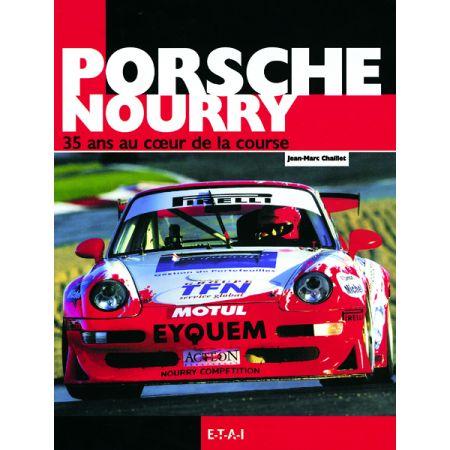 PORSCHE NOURRY, 35 ANS AU COEUR DE LA COURSE - livre