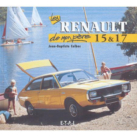 RENAULT 15 ET 17 DE MON PERE - livre