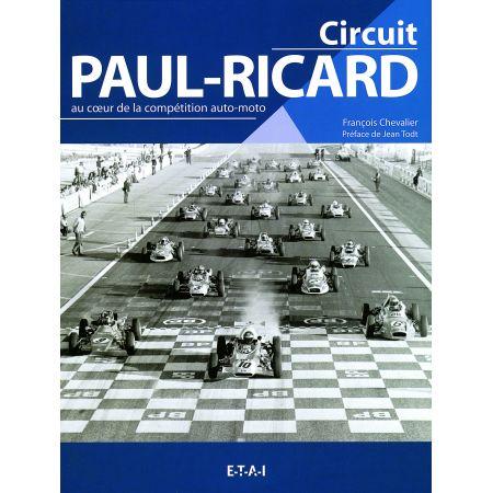 CIRCUIT PAUL RICARD, AU COEUR DE LA COMPETITION... - livre