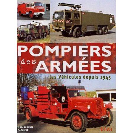 POMPIERS DES ARMEES, LES VEHICULES DEPUIS 1945  - livre