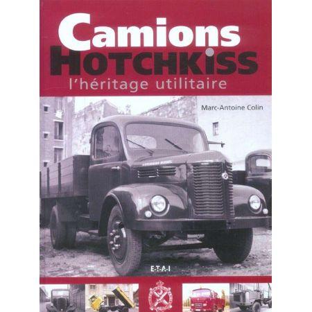 CAMIONS HOTCHKISS, L'HERITAGE UTILITAIRE - livre