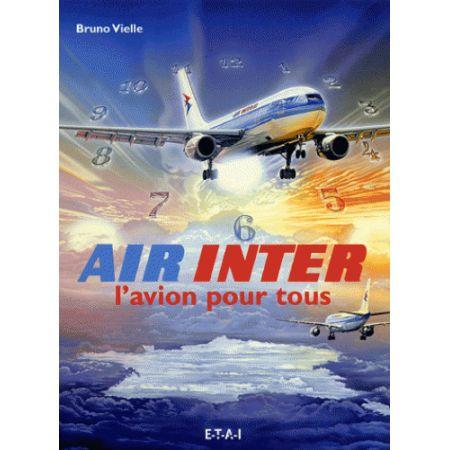 AIR INTER, L'AVION POUR TOUS - livre