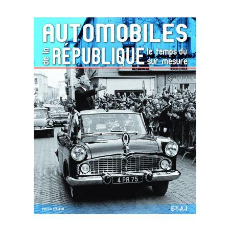 AUTOMOBILES DE LA REPUBLIQUE, LE TEMPS DU SUR MESURE - livre