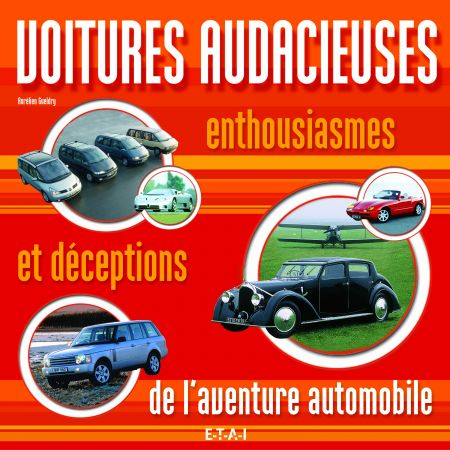 VOITURES AUDACIEUSES, ENTHOUSIASMES ET DECEPTIONS  - livre