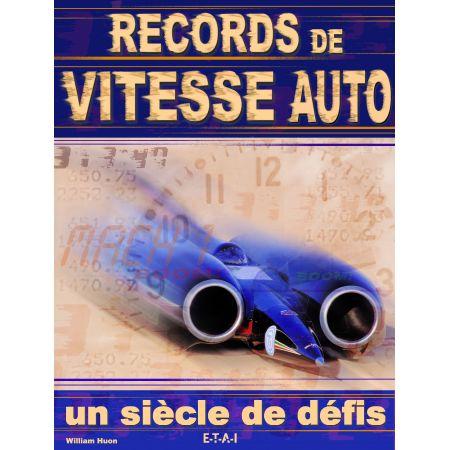 RECORDS DE VITESSE AUTO, UN SIECLE DE DEFIS - livre