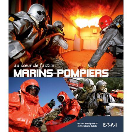 MARINS-POMPIERS AU COEUR DE L'ACTION - livre