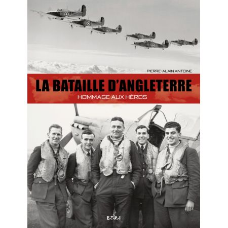 BATAILLE D'ANGLETERRE, HOMMAGE AUX HEROS - livre