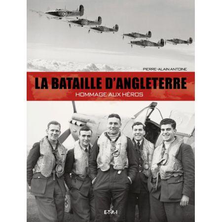 BATAILLE D'ANGLETERRE, HOMMAGE AUX HEROS - livre