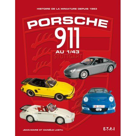 PORSCHE 911 1/43, HISTOIRE DE LA MINIATURE DEPUIS 63 - livre