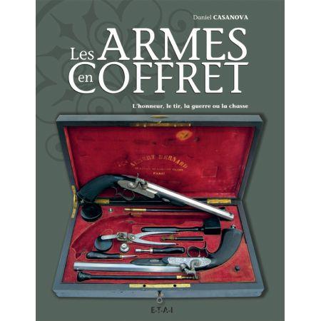 ARMES EN COFFRETS, HONNEUR, TIR, GUERRE, CHASSE - livre