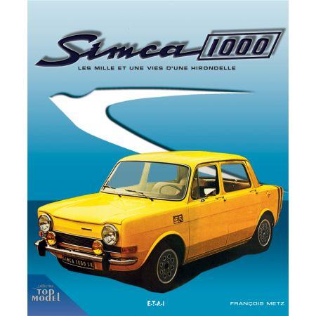 SIMCA 1000, LES MILLE ET UNE VIES D'UNE HIRONDELLE - livre