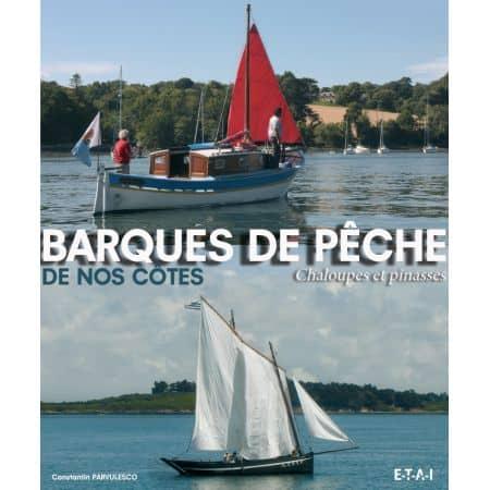 BARQUES DE PECHE DE NOS COTES, CHALOUPES ET PINASSES - livre