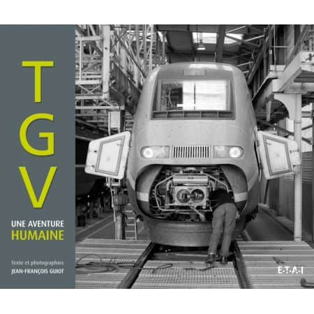 TGV, UNE AVENTURE HUMAINE  - livre