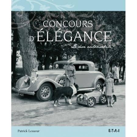 CONCOURS D'ELEGANCE, LE REVE AUTOMOBILE - livre