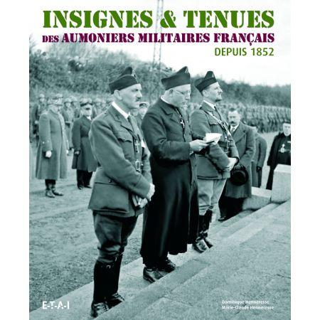 INSIGNES & TENUES DES AUMONIERS MILITAIRES FRANCAIS - livre