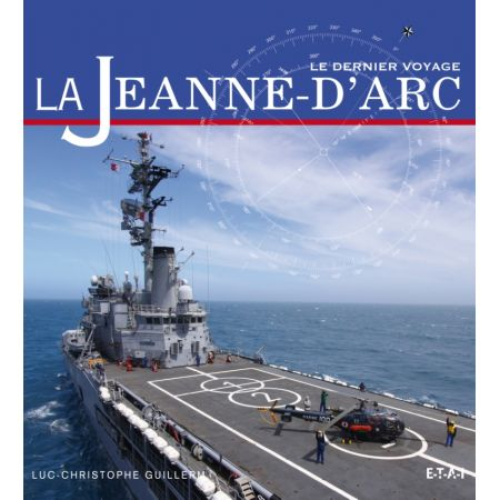 LA JEANNE-D'ARC, LE DERNIER VOYAGE - livre