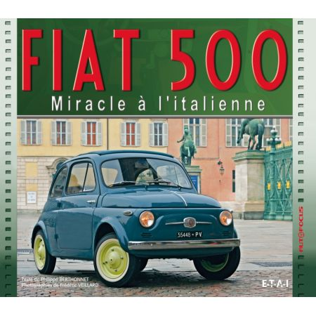 FIAT 500, MIRACLE A L'ITALIENNE - livre