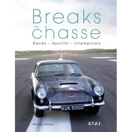 BREAKS DE CHASSE, RACES, SPORTIFS ET INTEMPORELS - livre