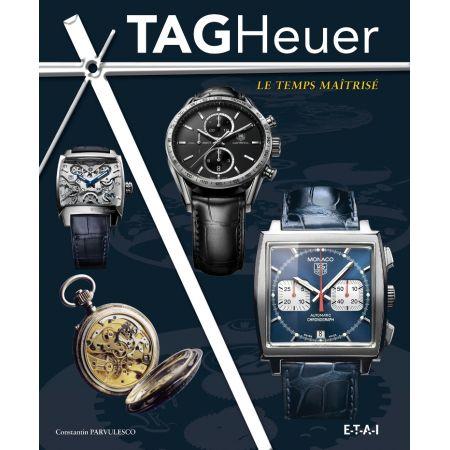 TAG-HEUER, LE TEMPS MAITRISE - livre