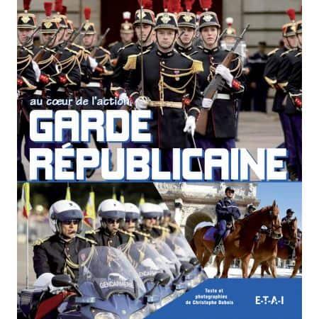 GARDE REPUBLICAINE - livre
