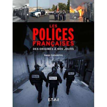 LES POLICES FRANCAISES des origines à nos jours - livre