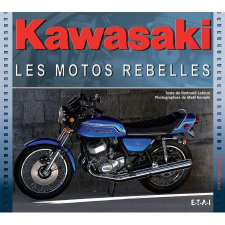 KAWASAKI, les motos rebelles - livre
