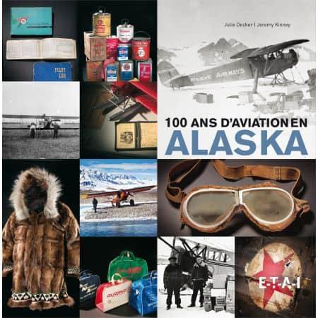 Un siècle d'aviation en ALASKA - livre
