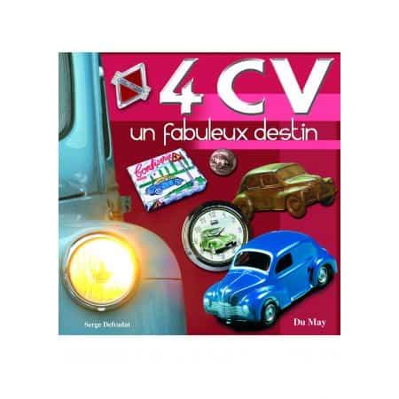 4 CV, UN FABULEUX DESTIN - livre