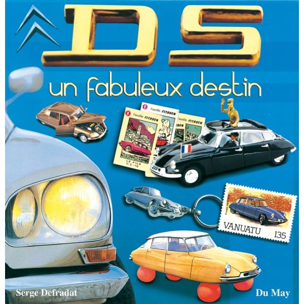 DS, UN FABULEUX DESTIN - livre