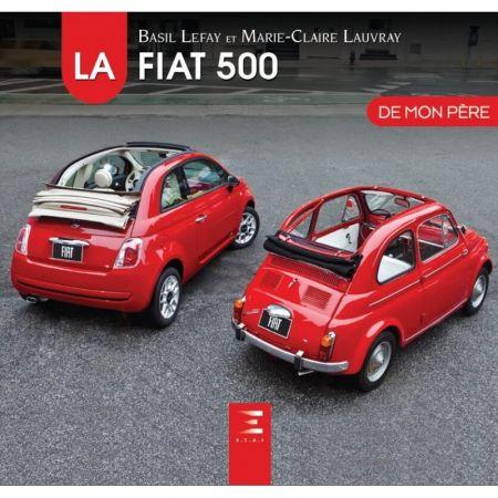 La Fiat 500 De mon père - Livre