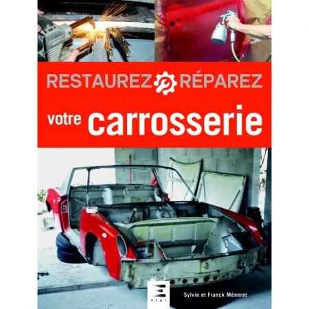 Restaurez réparez votre carrosserie - Livre