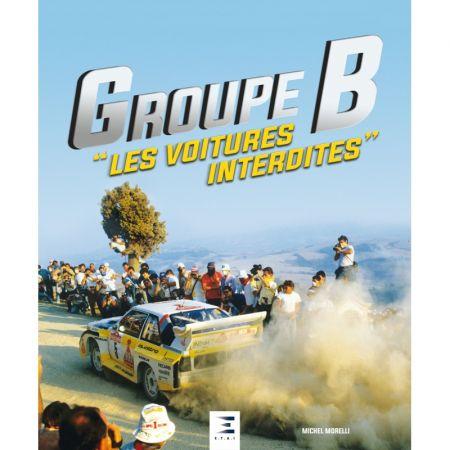 """Groupe B, """"les voitures interdites"""" - Livre"""