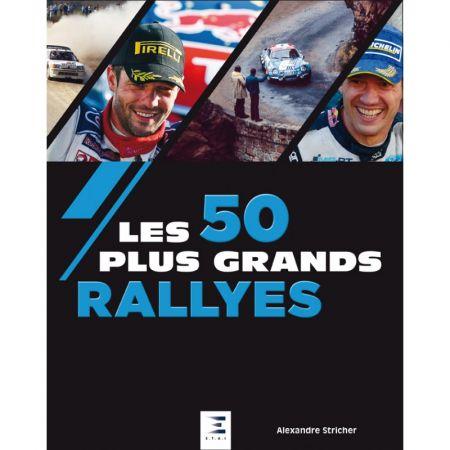 Les 50 Plus Grands Rallyes -  Livre