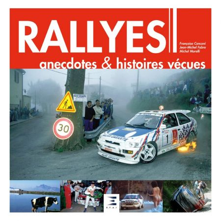 Rallyes, Anecdotes & Histoires vécues Ed 2018 - Livre