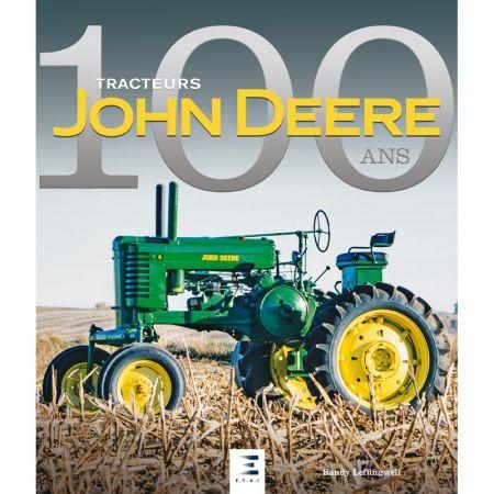 Tracteurs JOHN DEERE, 100 ans Ed 2018 - Livre